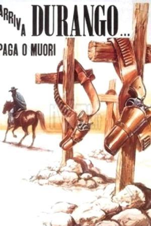 Durango Is Coming, Pay or Die (1971)